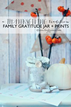 Easy Thanksgiving Craft - A Family Gratitude Jar + Free Printable Thankful Cards. Each day write down what you are thankful for and put it in the jar! A great Thanksgiving family tradition!