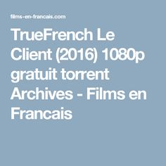 TrueFrench Le Client (2016) 1080p gratuit torrent Archives - Films en Francais