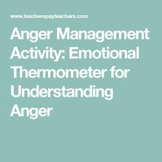 Anger Management Activity: Emotional Thermometer for Understanding Anger