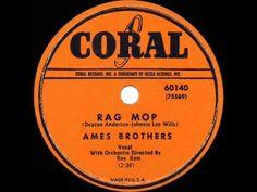 Rag Mop - Ames Brothers  (their original #1 version)