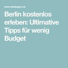 Berlin kostenlos erleben: Ultimative Tipps für wenig Budget