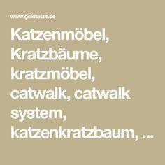 Katzenmöbel, Kratzbäume, kratzmöbel, catwalk, catwalk system, katzenkratzbaum, katzen, hochwertige Katzenmöbel, goldtatze  - Goldtatze