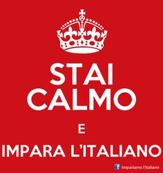 Funny Italian ~ keep calm & learn italian