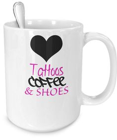 Tattoos, coffee and shoes coffee mug Funny Mugs, Funny Gifts, Gifts For Dad, Gifts In A Mug, Diy Mugs, Mugs For Men, Mom Birthday, Mugs Set, Memorable Gifts