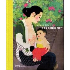 Une histoire de l'allaitement. Marie-France Morel (Auteur), Didier Lett (Auteur).