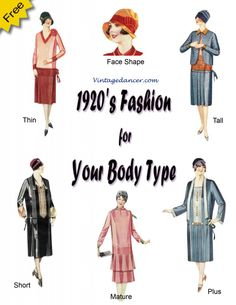 1920s fashion fo ryour body type. What to wear if you are plus size, short, tall, mature, or thin with a guide for hat styles too. VintageDnacer.com