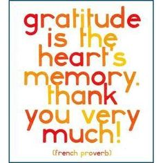Gratitude is the heart's memory. Thank you very much!HOW DOES IT GET ANY BETTER THAN THIS? I AM so happy & grateful that the River of Life never stops flowing... It flows through me into lavish expression! I AM the eternal abundance and prosperity of life - always creating!! I draw to me abundance, goodness, kindness, wealth, perfect health, friendship, love connection, soul, peace and harmony! THANK YOU... Abundance Now and Always... MANY BLESSINGS!!!!!!!! AND SO IT IS!!!!!!!!