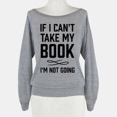 If I Cant Take My Book | T-Shirts, Tank Tops, Sweatshirts and Hoodies | HUMAN #t-shirt #camiseta #freak #friky #friki #camisetaes