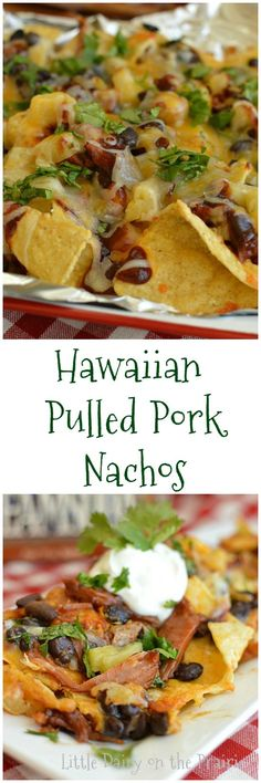 Man pleasing Hawaiian Pulled Pork Nachos make a quick weeknight meal, or ultimate game day food! Make lots because they go fast!  Little Dairy on the Prairie