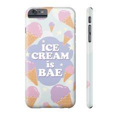 Ice Cream is BAE Phone Case