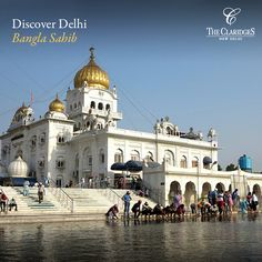 Have you visited the tranquil and serene Bangla Sahib located close to The Claridges?
