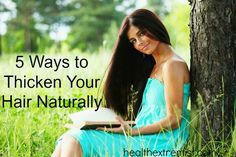 Ditch the toxic volumizing products and see how to thicken hair naturally using these simple remedies. Also, find out 2 ways to thicken hair instantly!