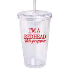 I'm a Redhead Whats Your Superpower 16oz Double Wall Acrylic Tumbler ($9) ❤ liked on Polyvore featuring home, kitchen & dining, drinkware, black, drink & barware, home & living, acrylic tumblers, outdoor drinkware, double wall acrylic tumbler and double wall tumbler