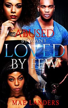 Abused By Many Loved By Few by Mae Landers http://www.amazon.com/dp/B01C7VRF9S/ref=cm_sw_r_pi_dp_-q23wb09Q55YN
