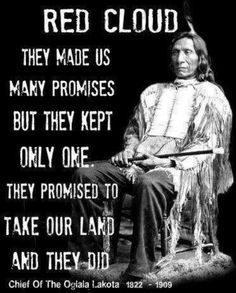 Red Cloud...this will forever be a stain on the history of the United States, although we cannot change it we can do whatever is needed now.
