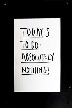 To-Do: Nothing
