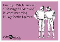 Free, College Ecard: I set my DVR to record 'The Biggest Loser' and it keeps recording Husky football games!