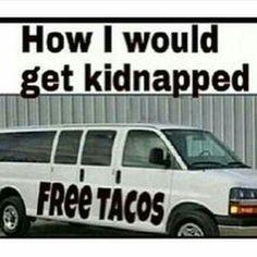 33def69f00ecbf5359fd96f5091d8c79 funny signs funny memes i love taco trucks memes pinterest tacos, trucks and i love,Taco Truck Meme