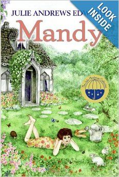 An outstanding young-adult book Julie Andrews (yes, the Julie Andrews), Mandy. *Excellent story about orphans. written by the only Julie Andrews. Julie Andrews, This Is A Book, What Book, Julie Edwards, Books To Read, My Books, Summer Reading Lists, Chapter Books, Children's Literature