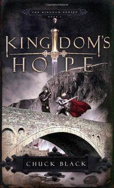 Kingdom's Hope (Kingdom,Book 2): Chuck Black: 9781590526804: Amazon.com: Books
