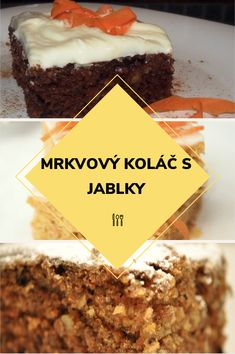 Mrkvový koláč s jablky Food Hacks, Sweets, Snacks, Baking, Breakfast, Cake, Desserts, Recipes, Fotografia