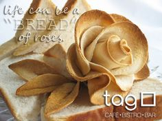 """life can be a """"bread"""" of roses..."""
