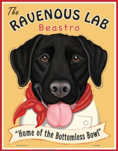 Black Lab Art - Ravenous Lab Beastro - Home of the Bottomless Bowl -  11x14 art print by Krista Brooks. $35.00, via Etsy.