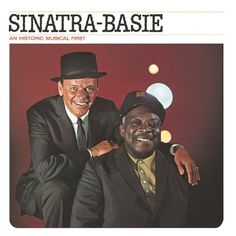 Sinatra-Basie: An Historic Musical First...I absolutely LOVE this song!!!