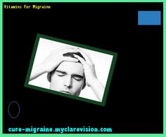 Vitamins For Migraine 201352 - Cure Migraine