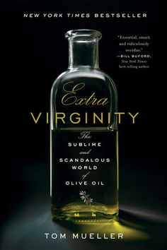 Extra Virginity - Tom Mueller | Cookbooks, Food & Wine...: Extra Virginity - Tom Mueller | Cookbooks, Food & Wine… #Cookbooks #FoodampWine