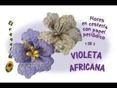 FLORES EN CESTERIA CON PAPEL PERIÓDICO VIOLETA AFRICANA 1 de 3 - YouTube
