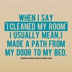 "When I say ""I cleaned my room"" I usually mean, I made a path from my door to my bed!  Xtreme Services Cleaning & Restoration in Shelby Township, MI can help you with all of your household and commercial needs 24/7!  Give us a call at (586) 477-9496 to schedule an appointment or visit our website www.xtreme-servicesinc.com for more information!"