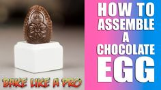 Chocolate Egg Assembly   QUICK TIP