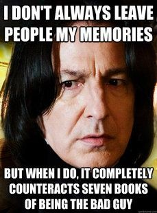 Oh Severus, how I love you.
