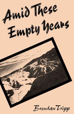 Amid These Empty Years, Brendan Tripp, ISBN: 978-1-57353-016-3, #books #poetry #btripp