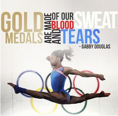 Gold medals are made of our blood, sweat, and tears. -Gabby Douglas IT'S TRUE Team Usa Gymnastics, Gymnastics Quotes, Olympic Gymnastics, Olympic Games, Gymnastics History, Women's Gymnastics, Famous Gymnasts, Gabby Douglas, Douglas Michael