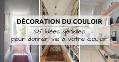 Vous cherchez des idées pour la décoration du couloir ? Découvrez 25 idées géniales pour ENFIN décorer votre couloir et lui donner vie (PHOTOS & ASTUCES) !