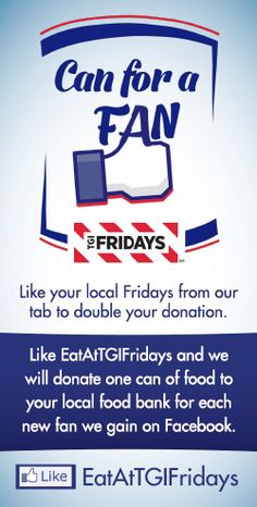 Like us AND your local TGI Fridays page on Facebook today to donate to your food bank.