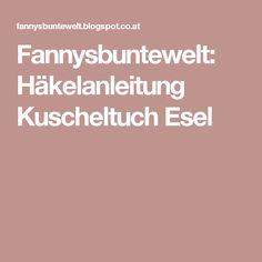 Fannysbuntewelt: Häkelanleitung Kuscheltuch Esel