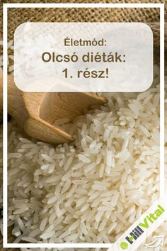Ez az étrend se nem drága, se nem ritka, úgyhogy bárhol beszerezheted, és még finom is.  Rizsdiéta: A rizsben az a legjobb, hogy gyorsan és nagyon kíméletesen fogyaszt. Akár 2 kilót is fogyhatunk vele 3-4 nap alatt. A rizs nagyon kímélő, a fáradt gyomor egyik legjobb pihentetője és fogyókúrás szempontból is kiváló. Ha a rizsdiétát választjuk akkor nincs megszabva, hogy csak rizset ehetünk, kiegészíthetjük azt zöldséggel és gyümölccsel is, de akár kétszersült is mehet mellé. Coconut Flakes, Healthy Lifestyle, Vitamins, Paleo, Spices, Food, Medicine, Spice, Eten