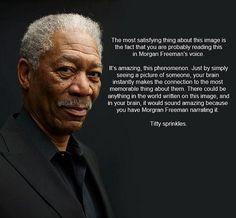 Morgan Freeman, I love you....