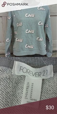 FLASH SALE ⚡Chill Sweatshirt Great shape!! Forever 21 Tops Sweatshirts & Hoodies