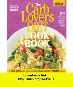 The CarbLovers Diet Cookbook 150 delicious recipes that will make you slim... for life! (9780848734770) Ellen Kunes, Frances Largeman-Roth , ISBN-10: 0848734777  , ISBN-13: 978-0848734770 ,  , tutorials , pdf , ebook , torrent , downloads , rapidshare , filesonic , hotfile , megaupload , fileserve