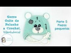 Gorro osito a crochet, Parte 2: piezas pequeñas - YouTube
