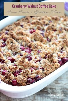 Tender coffee cake topped with cranberries and a toasty walnut streusel topping! Low Carb, Keto, Atkins, Gluten Free