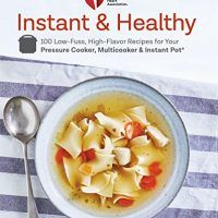 American Heart Association Instant and Healthy: 100 Low-Fuss, High-Flavor Recipes, EPUB, 0525575545, Heart Healthy, Diets,…, topcookbox.com