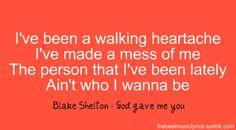 god gave me you- Blake Shelton