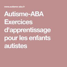 Autisme-ABA Exercices d'apprentissage pour les enfants autistes