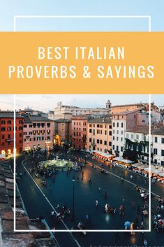 From sayings about blind kittens to quotes about friendship, here are some of the best Italian proverbs to inspire your day.