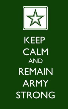 Keep Calm and remain Army Strong <3 #KeepCalm #ArmyStrong #Army #ArmyWife #ArmyLove